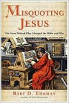 Misquoting Jesus - Bart D. Ehrman