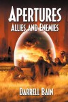 Allies and Enemies - Apertures Book Two - Darrell Bain