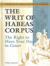 The Writ of Habeas Corpus: The Right to Have Your Day in Court - Phillip Margulies