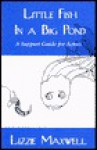 Little Fish in a Big Pond: A Support Guide for Actors - Lizzie Maxwell, Steven Harris, Nan Dudley, Sharon Mendel, Gale Saltzman, Michael Papo