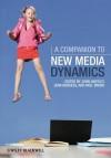 A Companion to New Media Dynamics - John Hartley, Jean Burgess, Axel Bruns
