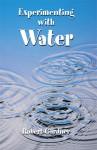 Experimenting with Water - Robert Gardner