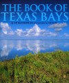 The Book of Texas Bays - James B. Blackburn, James B. Blackburn, Galveston Bay Conservation & Preservation Assn., Jim Olive
