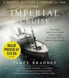 The Imperial Cruise: A Secret History of Empire and War (Audio) - James Bradley, Richard Poe