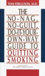 No-Nag, No-Guilt, Do-It-Your-Own-Way Guide to Quitting Smoking - Tom Ferguson
