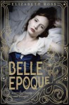 Belle Epoque - Elizabeth Ross