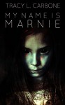 My Name is Marnie - Tracy L Carbone