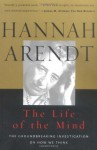 The Life of the Mind - Hannah Arendt, Mary McCarthy