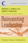 Reinventing Leadership: Strategies to Empower the Organization - Warren G. Bennis, Robert Townsend