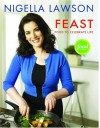 Feast: Food to Celebrate Life - Nigella Lawson