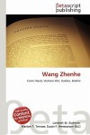 Wang Zhenhe - Lambert M. Surhone, Mariam T. Tennoe, Susan F. Henssonow