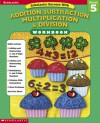 Scholastic Success With: Addition, Subtraction, Multiplication & Division Workbook: Grade 5 - Scholastic Inc., Scholastic Inc.