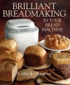Everyday Bread from Your Bread Machine. Catherine Atkinson - Catherine Atkinson