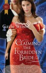 Claiming the Forbidden Bride - Gayle Wilson