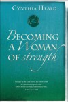 Becoming a Woman of Strength (Becoming a Woman of . . .) - Cynthia Heald