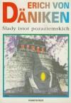 Ślady istot pozaziemskich - Erich von Däniken