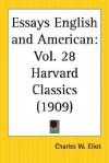 Essays English and American: Part 28 Harvard Classics - Charles William Eliot