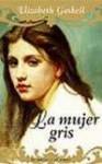 La mujer gris - Elizabeth Gaskell, Ángela Pérez