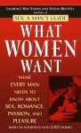 What Women Want: What Every Man Needs to Know About Sex, Romance, Passion, and Pleasure - Laurence Roy Stains, Stefan Bechtel