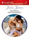 Bedded, or Wedded? (Harlequin Presents) - Julia James