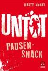 Untot: Pausensnack - Kirsty McKay, Frank Böhmert