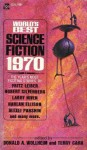 World's Best Science Fiction 1970 - Harlan Ellison, Ursula K. Le Guin, Alexei Panshin, Richard Wilson, Robert Silverberg, Keith Roberts, Suzette Haden Elgin, James Tiptree Jr., Norman Spinrad, Larry Niven, Bruce McAllister, Terry Carr, Donald A. Wollheim, Michael G. Coney, Fritz Lieber