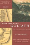 Confederate Goliath: The Battle of Fort Fisher - Rod Gragg