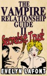 The Vampire Relationship Guide: Secrets and Trust - Evelyn Lafont