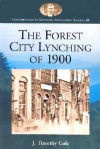 The Forest City Lynching of 1900: Populism, Racism, and White Supremacy in Rutherford County, North Carolina - J. Timothy Cole
