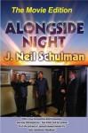 Alongside Night -- The Movie Edition - J. Neil Schulman, Brad Linaweaver