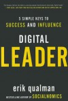 Digital Leader: 5 Simple Keys to Success and Influence - Erik Qualman