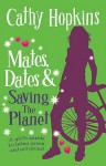 Mates, Dates, and Saving the Planet - Cathy Hopkins