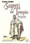 I segreti del Tempio. Esoterismo e Templari - Franco Cardini