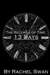 13 Days - Rachel Swan