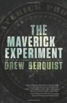 The Maverick Experiment - Drew Berquist