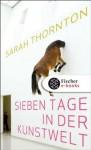 Sieben Tage in der Kunstwelt (German Edition) - Sarah Thornton, Rita Seuß