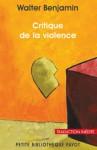 Critique de la violence - Walter Benjamin, Nicole Casanova, Antonia Birnbaum