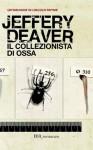 Il collezionista di ossa: La prima indagine di Lincoln Rhyme #1 (Narrativa) (Italian Edition) - Jeffery Deaver