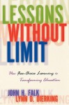 Lessons Without Limit: How Free-Choice Learning Is Transforming Education - John H. Falk, Lynn D. Dierking