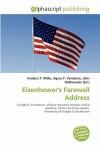 Eisenhower's Farewell Address - Frederic P. Miller, Agnes F. Vandome, John McBrewster