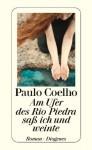 Am Ufer des Rio Piedra saß ich und weinte (German Edition) - Paulo Coelho