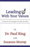 Leading With Your Values - Paul King, Suzanne Murray