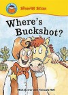 Where's Buckshot?. Written by Mick Gowar - Mick Gowar