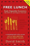 Free Lunch: Easily Digestible Economics - David Smith