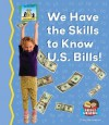 We Have the Skills to Know U.S. Bills! - Tracy Kompelien