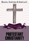 Protestant Christianity (Religion, Scriptures & Spirituality) - Dale A. Johnson, Ben Kingsley
