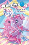 My Little Pony: Tutus and Toe Shoes - Ruth Benjamin, Lyn Fletcher