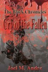The Black Chronicles: Cry of the Fallen - Joel M. Andre, Michael Rogers