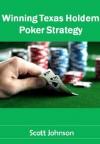 Winning Texas Holdem Poker Strategy - Scott Johnson