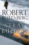 Stray Bullets - Robert Rotenberg
